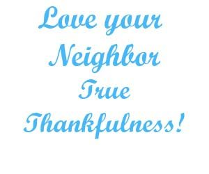 Love your neighbor true thankfulness