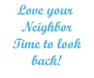 Love your neighbor Time to look back
