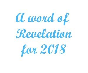 a word of revelation for 2018